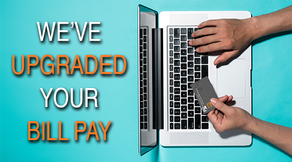 We've upgraded your Bill Pay!