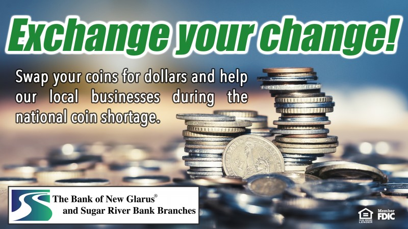 Exchange your change! Swap your coins for dollars and help our local businesses during the national coin shortage.
