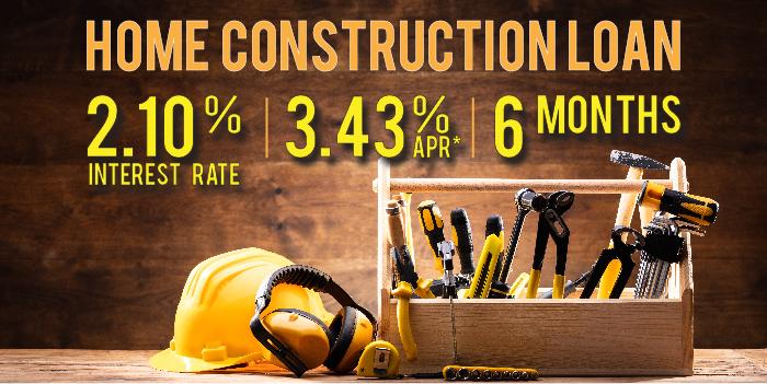 Home Construction Loan, 2.10% Interest Rate, 341% APR*, 6-Month Term